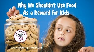 Why We Shouldn't Use Food as a Reward for Kids