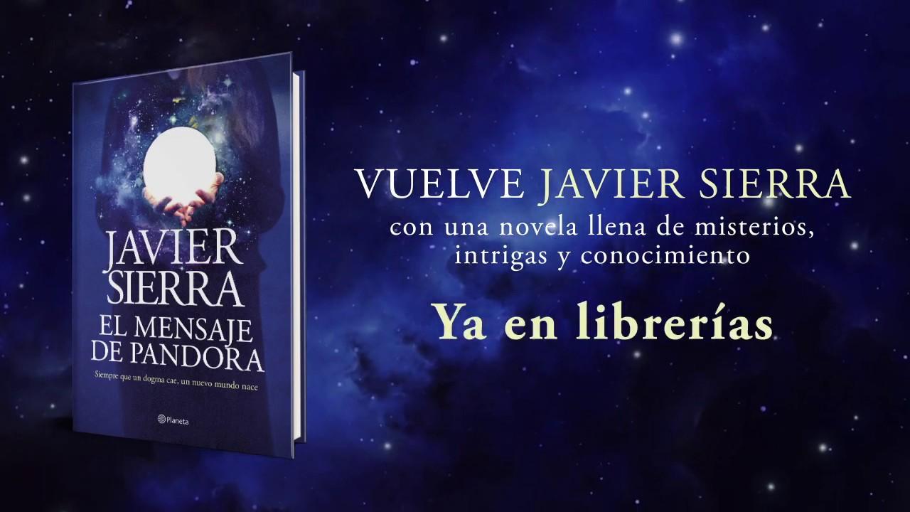 "El mensaje de Pandora"" de Javier Sierra | Editorial Planeta - YouTube"