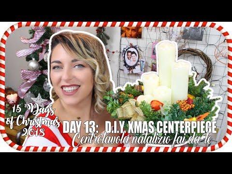 15 Days of Christmas 2018 day 13: D.I.Y. Christmas centerpiece - Centrotavola natalizio fatto a mano