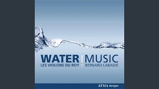 Water Music: Suite No. 1 in F Major, HWV 348: I. Ouverture: Largo - Allegro
