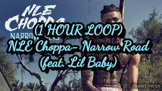 (1 HOUR LOOP) NLE Choppa- Narrow Road (feat. Lil Baby)