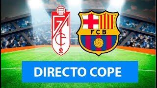 (SOLO AUDIO) Directo del Granada 2-0 Barcelona en Tiempo de Juego COPE