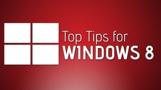Top Tips for Windows 8