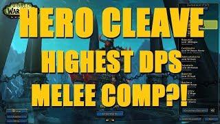 Bajheera - HERO CLEAVE: Highest DPS Melee Comp?! - WoW Legion 7.3 PvP