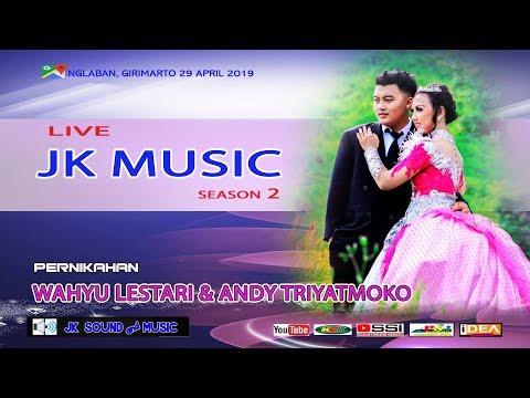LIVE STREAM Part 2 JK MUSIC  PERNIKAHAN WAHYU LESTARI & ANDY  NGLABAN 29 APRIL 2019