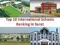 Top 10 International Schools Ranking In Surat | Refer Description Box For Details