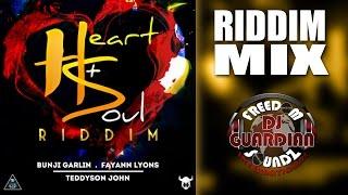 Heart & Soul Riddim Mix (DJ Guardian) SOCA 2016