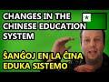 Changes in the Chinese Education System | Ŝanĝoj en la Ĉina Eduka Sistemo