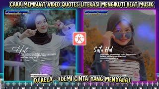 Tutorial🔥Membuat Video Quotes Literasi, DJ RELA (Inka Christie) Versi Angklung 😍 || Di Kinemaster