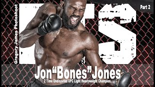 "Gregory James BTS Part 2 | THE PHOTOSHOOT  UFC World Champion  Jon ""Bone"" Jones"