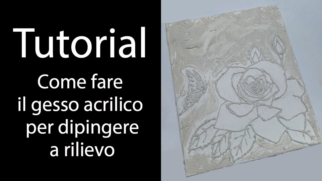 Tutorial come fare il gesso acrilico per dipingere a rilievo youtube - Decorazioni in gesso ...