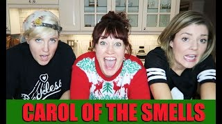 CAROL of the SMELLS w/ Grace Helbig & Hannah Hart