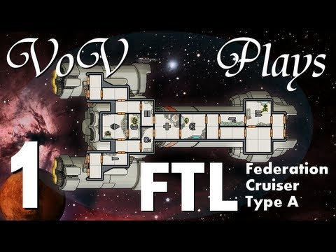 VoV Plays FTL: Federation Cruiser Type A! - Part 1: Tonight, We Ride!