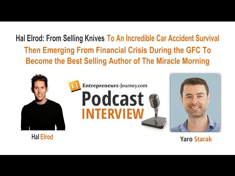 Hal Elrod: Sales to Accident Survival, Financial Crisis To Author Of The Miracle Morning