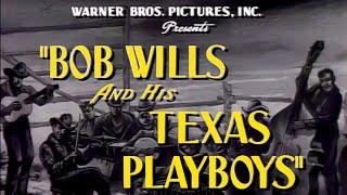 Bob Wills & his Texas Playboys, WB Movie Short  1944