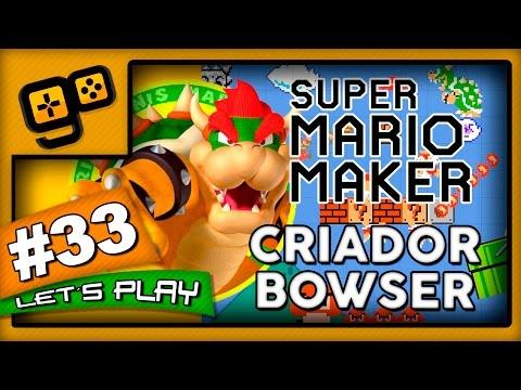 Let's Play: Super Mario Maker - Parte 33 - Criador Bowser