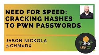 Need for Speed: Cracking Hashes to Pwn Passwords w/ Jason Nickola - SANS Cyber Camp: New to Cyber