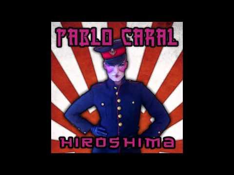 Pablo Caral - Hiroshima (Radio Edit)