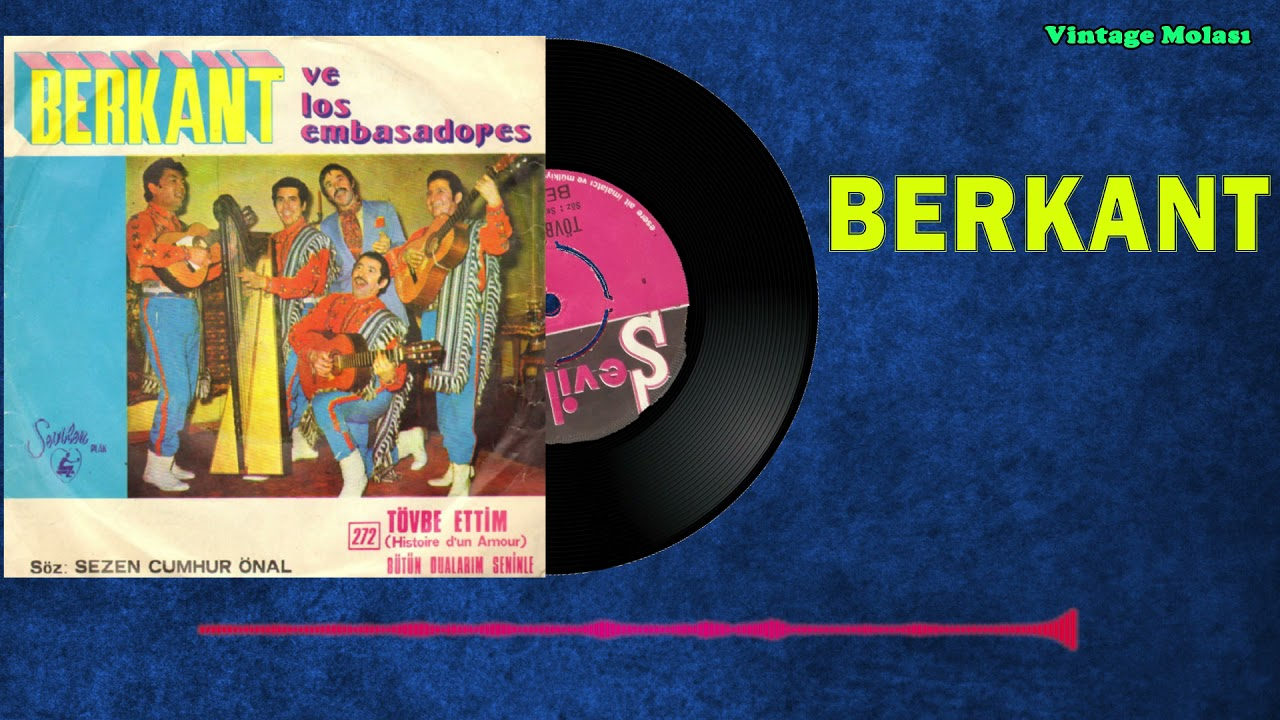 Berkant & Los Embasadores – Tövbe Ettim 1972 (45'lik Plak Kaydı) – İnternette İlk