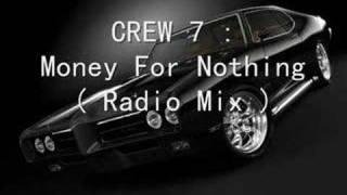 CREW 7  : Money For Nothing ( Radio Mix )