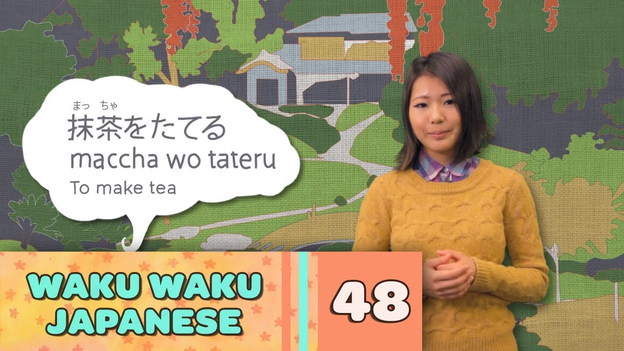 Waku Waku Japanese - Language Lesson 48: Tea