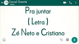 Pra juntar - Letra - Zé Neto e Cristiano