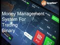 Binary Options Trading in 2018 Money Management System For Trading Binary