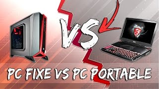 PC FIXE VS PC PORTABLE GAMER ?