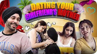 Dating Your Girlfriend's Mother   SahibNoor Singh