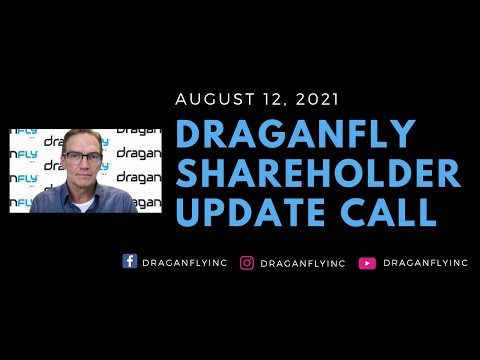 Draganfly Shareholder Update Call - August 12, 2021