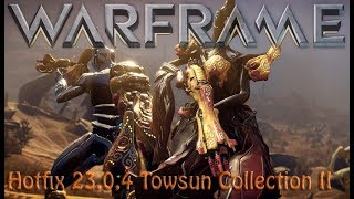Warframe - Hotfix 23.0.4 Towsun Collection II