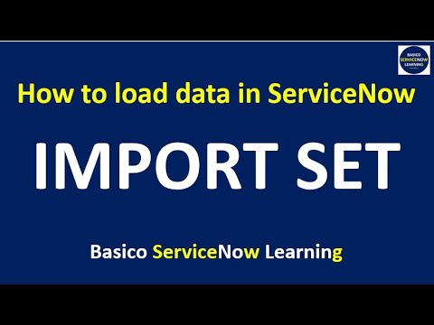 IMPORT SET - ServiceNow (Load Data) - Basico ServiceNow Learning