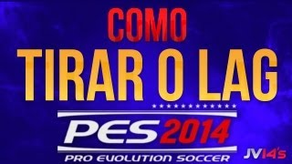 Como tirar o LAG do PES 2014 - TUTORIAL 005