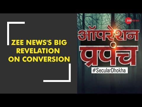 Watch: Zee News's big revelation on conversion