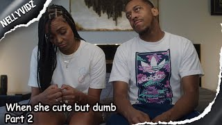 When she cute but dumb part 2| Comedy skit