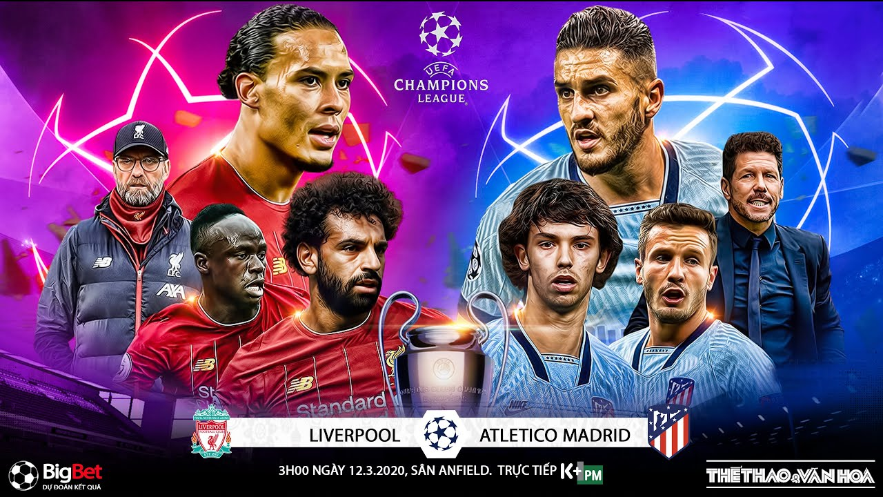 Soi kèo Liverpool vs Atletico Madrid, 3h00 ngày 12/3