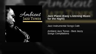 Jazz Piano(Easy Listening Music for the Night)