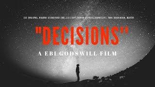 ''Decisions''  Nigerian Short Film (Nollywood)