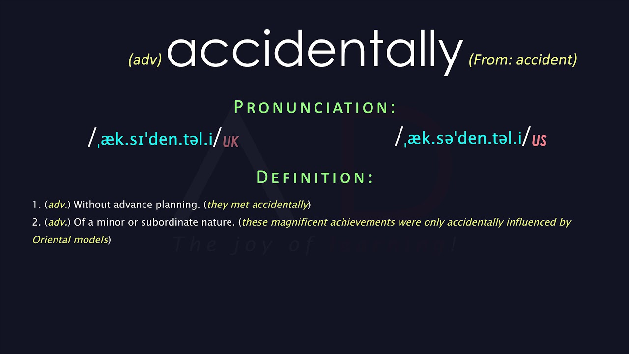 Accidentally Meaning And Pronunciation  Audio Dictionary