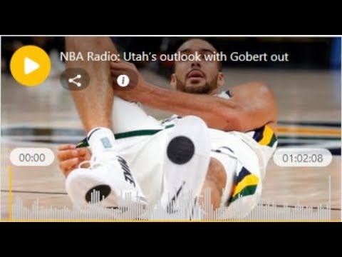 NBA Radio: Utah's outlook with Gobert out