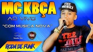 MC Kbça :: Apresentação ao vivo no palco da Roda de Funk :: Música Nova