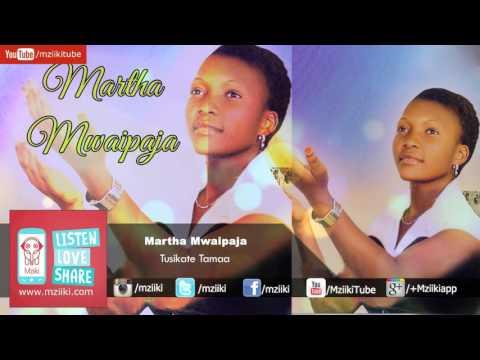 Tusikate Tamaa   Martha Mwaipaja   Official Audio