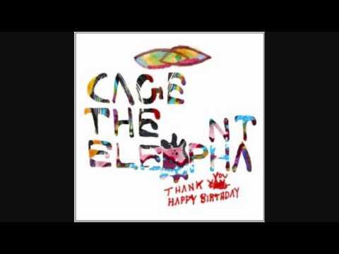 Cage The Elephant - Japanese Buffalo - Thank You, Happy Birthday - LYRICS (2011) HQ