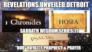 "#Sabbath WISDOM Series: 71.  ""OUR"" Royalty, Prophesy, & Prayer."