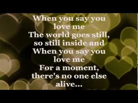 When You Say You Love Me Lyrics  Josh Groban  Youtube