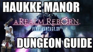 final fantasy xiv a realm reborn haukke manor dungeon guide