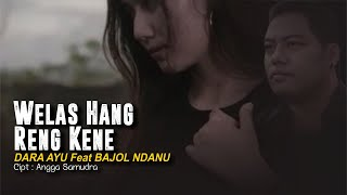 Bajol Ndanu Ft. Dara Ayu - Welas Hang Ring Kene (Reggae Version) - (Official Music Video)