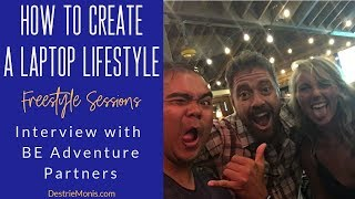 How to Create a Laptop Lifestyle | [Freestyle Sessions] Be Adventure Partners Interview