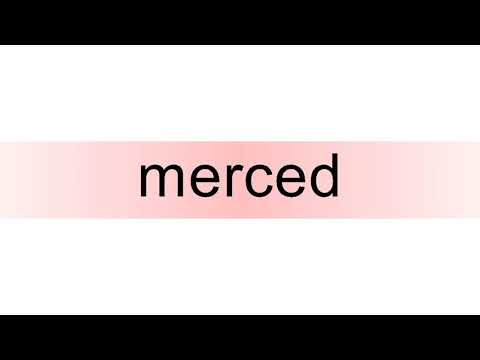 How to pronounce merced