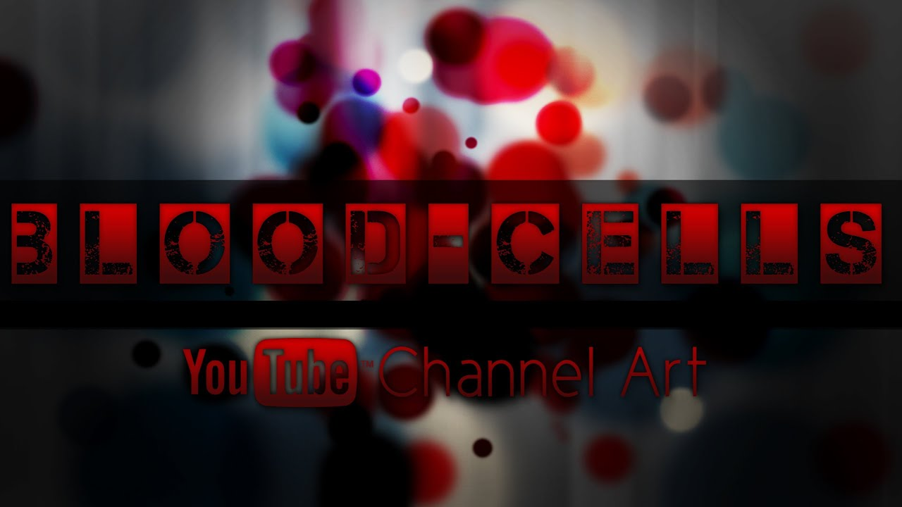 Blood Cells YouTube Channel Art Template Photoshop PSD - YouTube